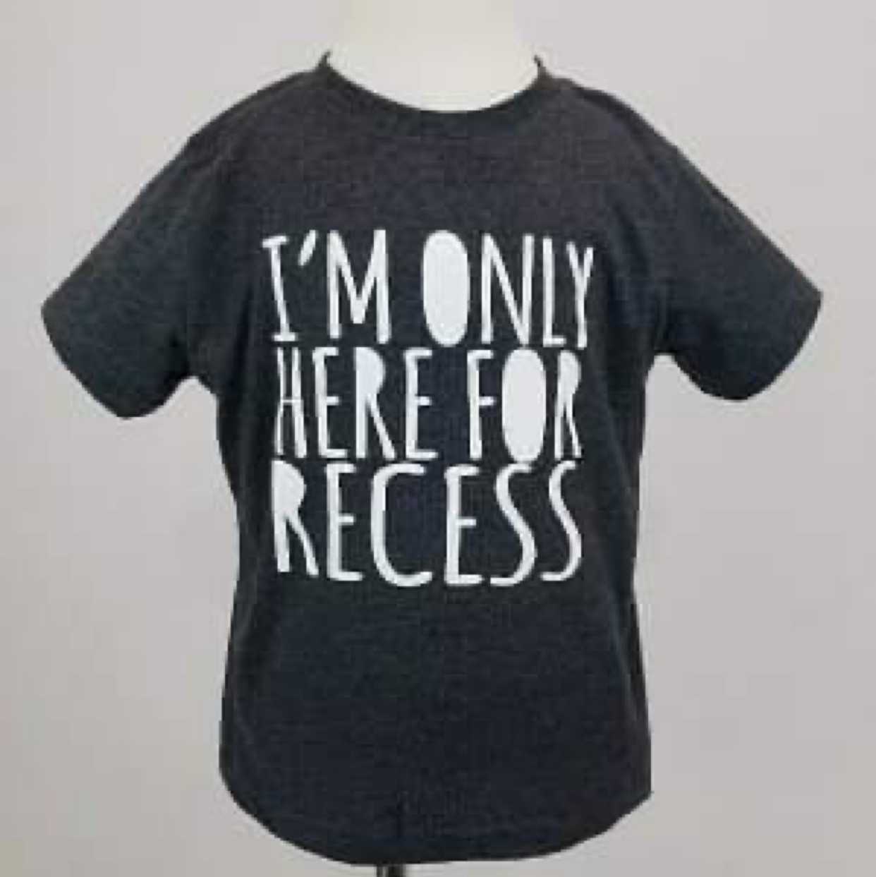 I'm Only Here for Recess Tee
