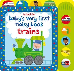 Babys Very First Noisy Trains