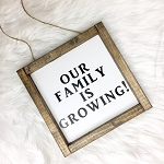 Baby Announcement Sign - Our Family is Growing