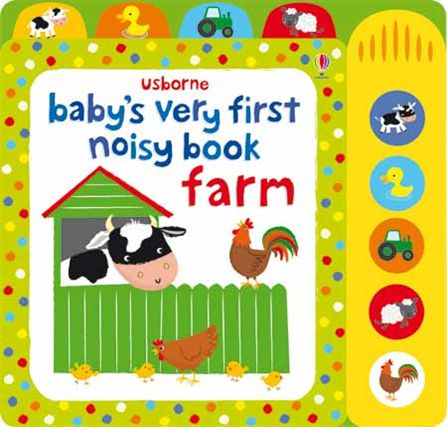 Babys Very First Noisy Farm Book